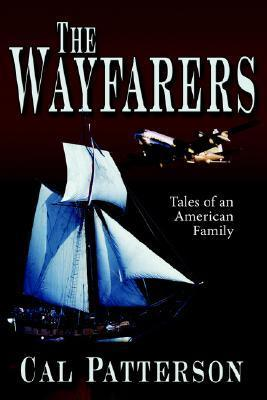 The Wayfarers: Tales of an American Family  by  Cal Patterson
