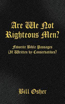 Are We Not Righteous Men? Favorite Bible Passages Bill Osher