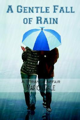 A Gentle Fall of Rain  by  Marion Dale