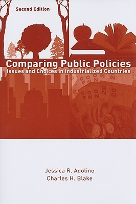 Comparing Public Policies: Issues and Choices in Industrialized Countries  by  Jessica R. Adolino