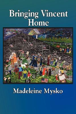 Bringing Vincent Home  by  Madeleine Mysko