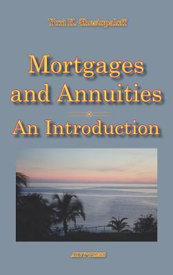 Mortgages and Annuities: An Introduction  by  Yuri K. Shestopaloff