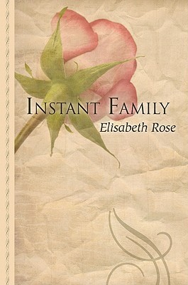 Instant Family  by  Elisabeth Rose