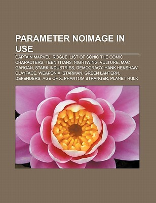 Parameter Noimage in Use: Captain Marvel, Rogue, List of Sonic the Comic Characters, Teen Titans, Nightwing, Vulture, Mac Gargan  by  Source Wikipedia