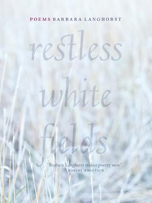 Restless White Fields Barbara Langhorst