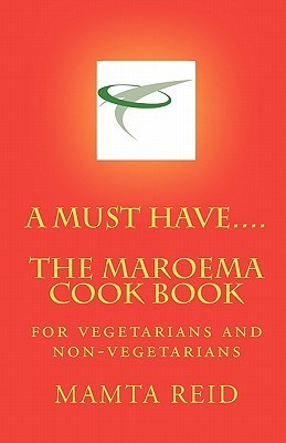 A Must Have...the Maroema Cook Book  by  Mamta Reid