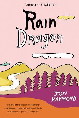 Rain Dragon: A Novel  by  Jon Raymond