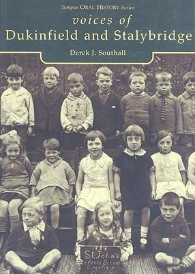 Voices of Dukinfield and Stalybridge Derek J. Southall