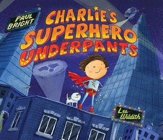 Charlies Superhero Underpants Paul Bright