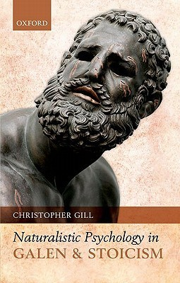 Naturalistic Psychology in Galen and Stoicism  by  Christopher Gill