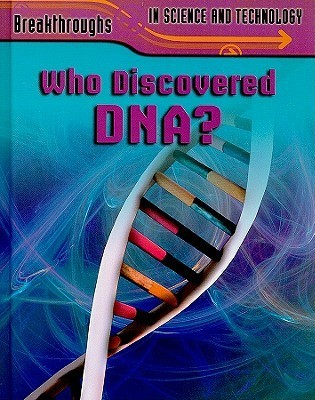 Who Discovered DNA?  by  Jenny Vaughan