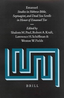 Emanuel (2 Vols.): Studies in Hebrew Bible, Septuagint, and Dead Sea Scrolls in Honor of Emanuel Tov  by  Senko K. Maynard