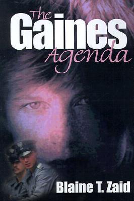 The Gaines Agenda  by  Blaine T. Zaid