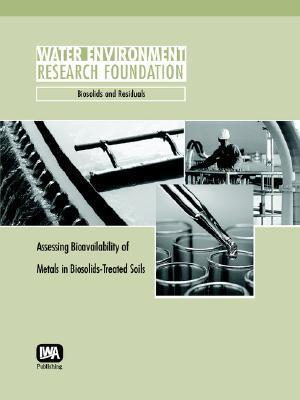 Assessing Bioavailability Of Metals In Biosolids Treated Soils: Biosolids And Residuals  by  A.C. Chang