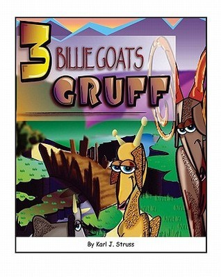 3 Billie Goats Gruff  by  Karl J. Struss