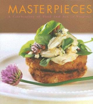 Masterpieces: A Celebration of Food and Art in Virginia  by  Terry Ward Libby
