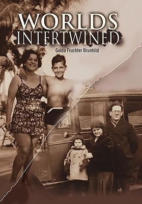Worlds Intertwined Golda Fruc Brunhild