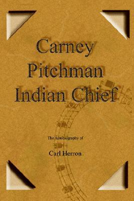Carney Pitchman Indian Chief  by  Carl Herron