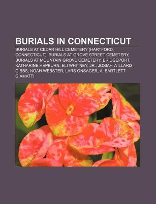 Burials in Connecticut: Burials at Cedar Hill Cemetery (Hartford, Connecticut), Burials at Grove Street Cemetery  by  Source Wikipedia