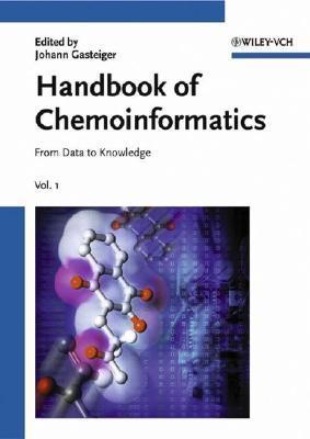 Handbook of Chemoinformatics: From Data to Knowledge Johann Gasteiger