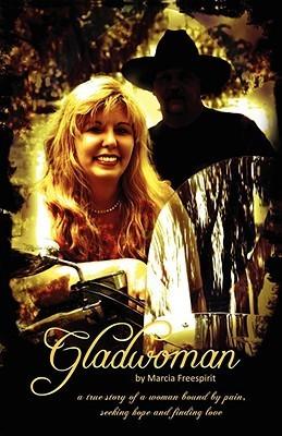 Gladwoman  by  Marcia S. Freespirit