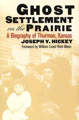 Ghost Settlement on the Prairie  by  Joseph V. Hickey