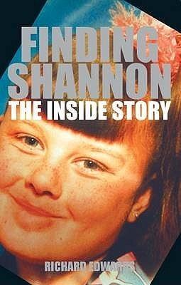 Finding Shannon: The Inside Story Richard      Edwards
