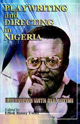 Playwriting and Directing in Nigeria  by  Effiok Uwatt