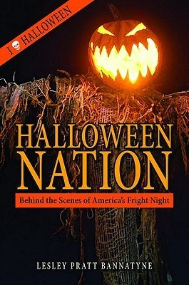 Halloween Nation: Behind the Scenes of Americas Fright Night  by  Lesley Pratt Bannatyne