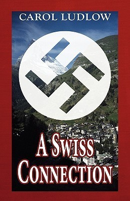 A Swiss Connection Carol Ludlow