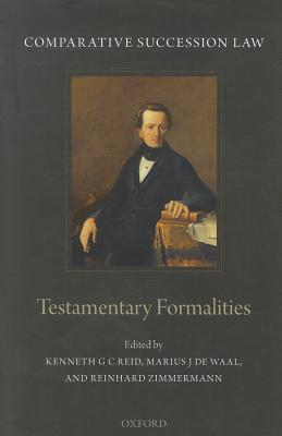 Comparative Succession Law: Volume I: Testamentary Formalities  by  Kenneth G C REID