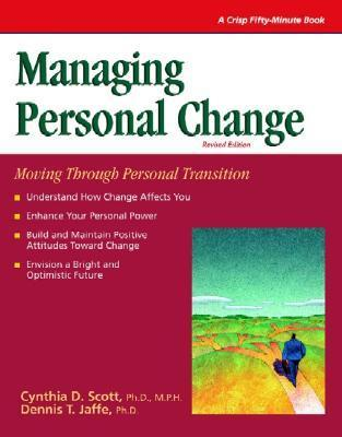 Crisp: Managing Personal Change, Revised Edition: Moving Through Personal Transition (Crisp Fifty Minute Series)  by  Cynthia Scott
