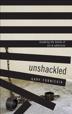 Unshackled  by  Gary Fornicoia
