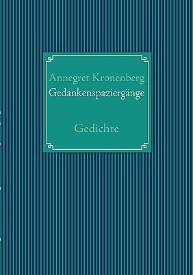 Gedankenspaziergänge: Gedichte  by  Annegret Kronenberg