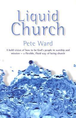 Liquid Church Pete Ward