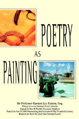 Poetry as Painting Ernest Lee Easton