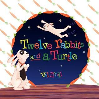 Twelve Rabbits and a Turtle Val McCall