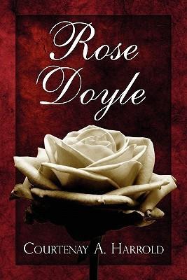 Rose Doyle  by  Courtenay A. Harrold