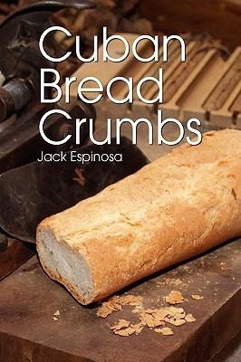 Cuban Bread Crumbs Jack Espinosa