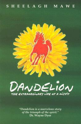 Dandelion: The Extraordinary Life of a Misfit Sheelagh Mawe