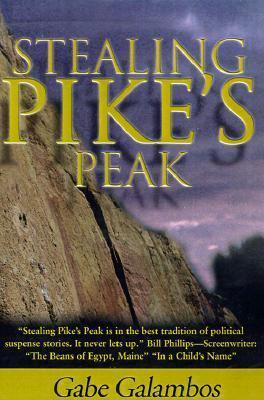 Stealing Pikes Peak  by  Gabe Galambos