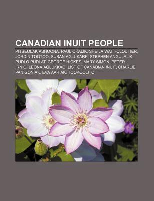 Canadian Inuit People: Pitseolak Ashoona, Paul Okalik, Sheila Watt-Cloutier, Jordin Tootoo, Susan Aglukark, Stephen Angulalik, Pudlo Pudlat  by  Source Wikipedia