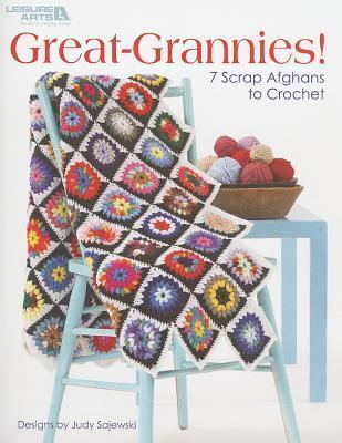 Great Grannies! (Leisure Arts #4429) Judy Sajewski
