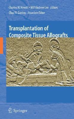 Composite Tissue Transplantation Charles W. Hewitt