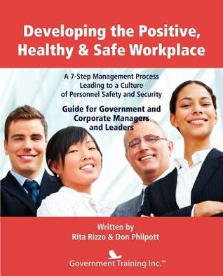 Developing the Positive, Healthy & Safe Workplace Rita Rizzo