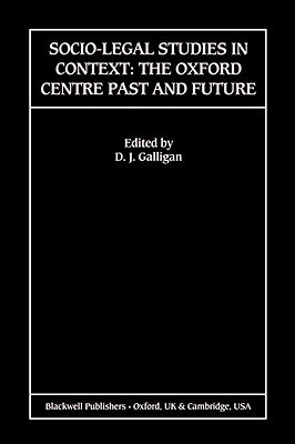 Socio-Legal Studies in Context: The Oxford Centre Past and Future Galligan