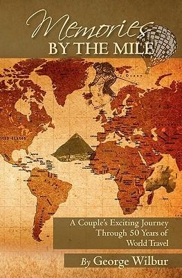 Memories the Mile by George Wilbur