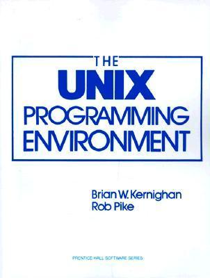 The UNIX Programming Environment Brian W. Kernighan