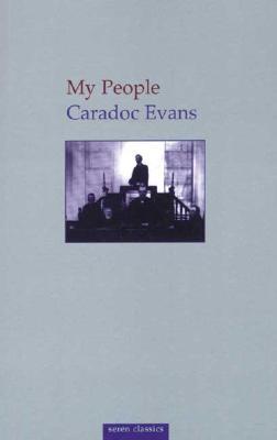 My People  by  Caradoc Evans