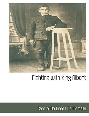 Fighting with King Albert  by  Gabriel de Libert de Fl